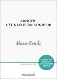 Ranger - L'étincelle du bonheur: Un manuel illustré par une experte dans l'art de l'organisation et du rangement - Pygmalion - 31/08/2016