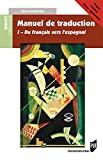 Thème espagnol - Manuel de tradution - I. Prépas, Licence, Capes, Agrégation.