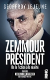 Zemmour Président, de la fiction à la réalité (suivi d'Une élection ordinaire éd. définitive)