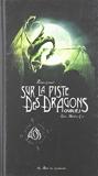 Sur la piste des dragons oubliés - Tome 1 Premier carnet Tome 01