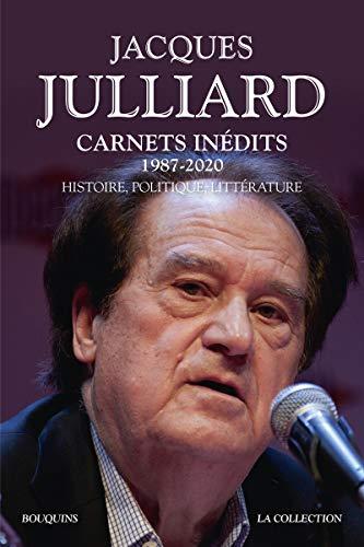 Carnets inédits - 1987-2020 - Histoire, politique, littérature