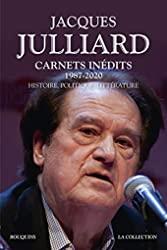Carnets inédits - 1987-2020 - Histoire, politique, littérature de Jacques JULLIARD