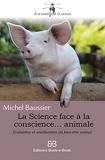 La Science face à la conscience... animale - Evaluation et amélioration du bien-être animal