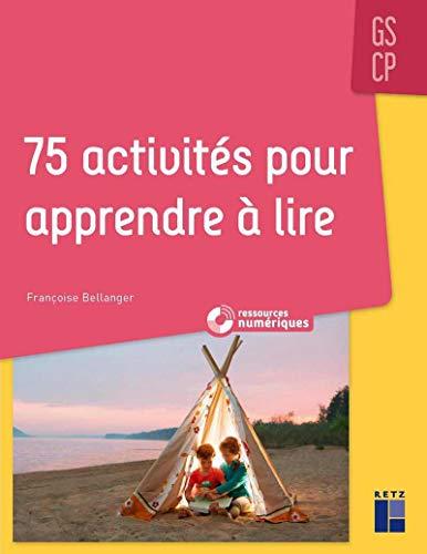 75 activités pour apprendre à lire GS/CP + CD-Rom + Téléchargement