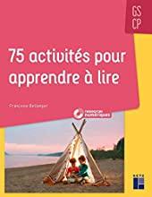 75 activités pour apprendre à lire GS/CP + CD-Rom + Téléchargement - Livre avec 1 CD audio de Françoise Bellanger