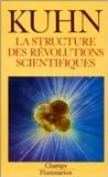 La Structure des révolutions scientifiques de Thomas Samuel Kuhn ,Laure Meyer (Traduction) ( 4 janvier 1999 ) - Flammarion; Édition Flammarion (4 janvier 1999)