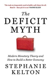 The Deficit Myth - Modern Monetary Theory and How to Build a Better Economy