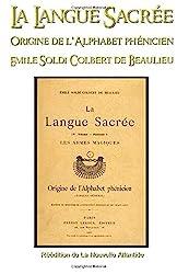 La Langue sacrée, origine de l'alphabet phénicien - Emile Soldi Colbert de Beaulieu de Jacques Grimault