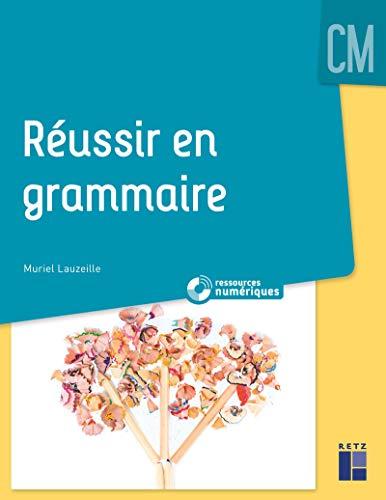 Réussir en grammaire CM + DVD