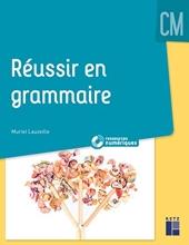 Réussir en grammaire CM + DVD - Livre avec 1 DVD de Muriel Lauzeille