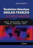 Vocabulaire Thématique Anglais-Français - Le Monde d'Aujourd'hui - Ellipses - 15/03/2006