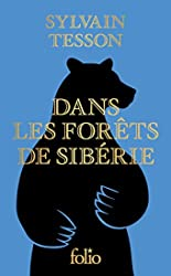 Dans les forêts de Sibérie de Sylvain Tesson
