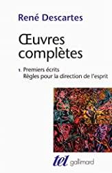 Œuvres complètes, I:Premiers écrits - Règles pour la direction de l'esprit de René Descartes
