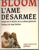 L'âme désarmée - Essai sur le déclin de la culture générale de Saul Bellow (Préface),Allan Bloom ,Paul Alexandre (Traduction) ( 1 mai 1987 )