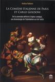 La Comédie-Italienne de Paris et Carlo Goldoni - De la commedia dell'arte à l'opéra comique, une dramaturgie de l'hybridation au XVIIIe siècle