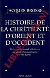 Histoire De La Chretiente D'Orient Et D'Occident.De La Conversion Des Barbares Au Sac De Constantinople.( 406-1204). - Paris, Michel - 01/01/1995