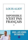 IMPOSSIBLE N'EST PAS FRANCAIS - 2022, les voies du succès
