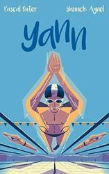 Yann - Le roman inspiré de l'adolescence du champion du monde de natation Yannick Agnel de Pascal Ruter
