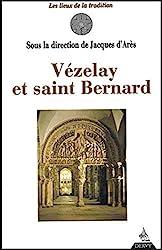 Vézelay et Saint Bernard de Jacques d' Arès