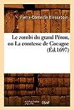 Le zombi du grand Pérou, ou La comtesse de Cocagne (Éd.1697)