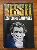 Les temps sauvages / Kessel, Joseph / Réf52355 - Gallimard