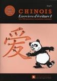 Chinois - Exercices d'écriture 1: Les 500 premiers caractères courants