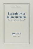 L'avenir de la nature humaine - Vers un eugénisme libéral? - Gallimard - 27/11/2002