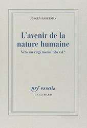 L'avenir de la nature humaine - Vers un eugénisme libéral? de Jürgen Habermas