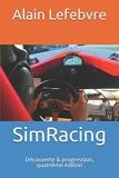 SimRacing - Découverte & progression, quatrième édition - CreateSpace Independent Publishing Platform - 05/11/2012