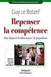 Repenser la compétence - Pour dépasser les idées reçues : 15 propositions. Raisonner juste pour GPEC enfin efficace. - Editions d'Organisation - 23/09/2010