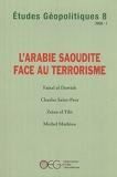 Etudes Géopolitiques, N° 8 - L'Arabie saoudite face au terrorisme