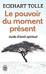 Le pouvoir du moment présent - Guide d'éveil spirituel d'Eckhart Tolle