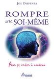 Rompre avec soi-même - Pour se créer à nouveau - Ariane Editions - 24/04/2013