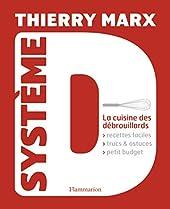 Système D - LA CUISINE DES DÉBROUILLARDS de Thierry Marx