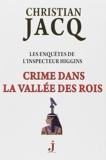 Les enquêtes de l'inspecteur Higgins, Tome 16 - Crime dans la Vallée des Rois de Christian Jacq (13 janvier 2015) Broché - 13/01/2015