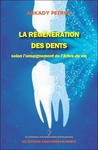 La régénération des dents selon l'enseignement de l'Arbre de vie