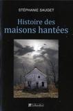 Histoire des maisons hantées - France, Grande-Bretagne, Etats-Unis (1780-1940)