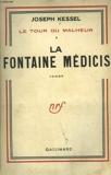 LE TOUR DU MALHEUR. TOME 1 - LA FONTAINE DE MEDICIS. - 01/01/2013