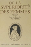 De la supériorité des femmes (1509)