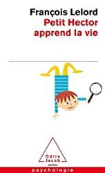 Petit Hector Apprend LA Vie (French Edition) by Francois Lelord(2012-09-27) de Francois Lelord