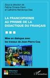 La francophonie au prisme de la didactique du français - Mise en dialogue avec les travaux de Jean-Pierre Cuq