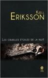 Les cruelles étoiles de la nuit de Kjell Eriksson ( 21 avril 2012 ) - 21/04/2012