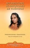 Affirmations Scientifiques de Guerison - French by Paramahansa Yogananda (June 26,2013) - Self-Realization Fellowship Publishers (June 26,2013)