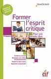 Former l'esprit critique - Aussi important qu'apprendre à lire, écrire et compter ! Tome 1, Pour une pensée libre