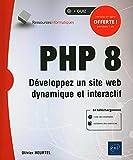 PHP 8 - Développez un site web dynamique et interactif