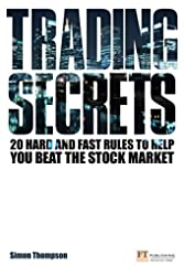 Trading Secrets - 20 hard and fast rules to help you beat the stock market de Simon Thompson