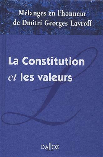 Mélanges en l'honneur de Dmitri Georges Lavroff. La Constitution et les valeurs