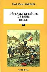 Défenses et sièges de Paris : 1814-1914 de Marie-France Sardain