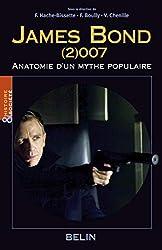 James Bond (2)007 - Anatomie d'un mythe populaire de Françoise Hache-Bissette