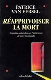 Réapprivoiser la mort - Nouvelles recherches sur l'expérience de mort imminente - Albin Michel - 25/09/1997